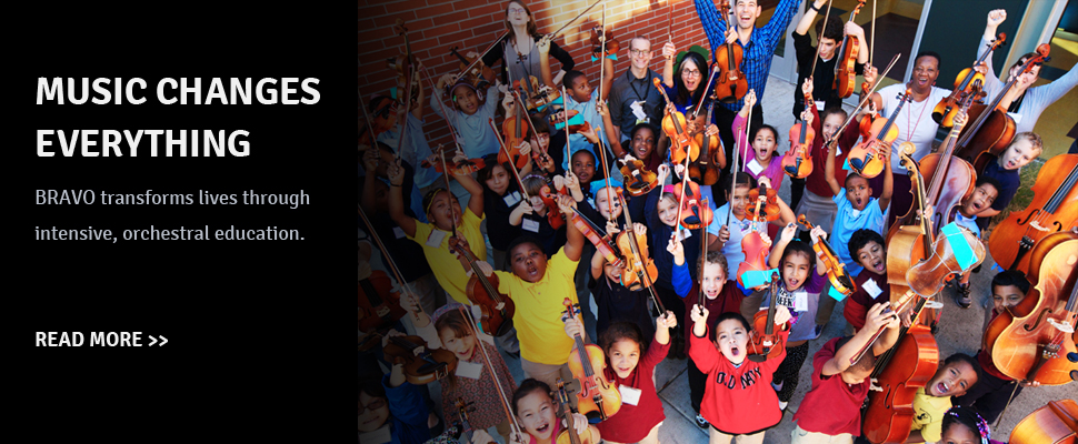 BRAVO transforms lives through intensive, orchestral education.