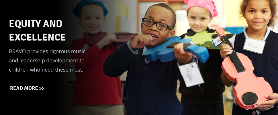 BRAVO provides rigorous music and leadership development to children who need these most.